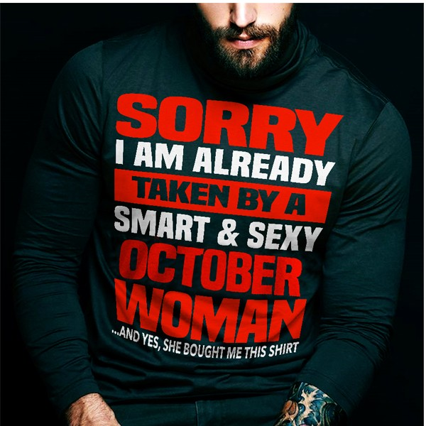 I'm Already Taken By A October Woman Sweatshirt