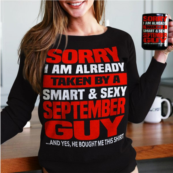 I'm Already Taken By A September Guy Sweatshirt